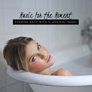 Music for the Moment: Evening Bath with Classical Music - Elvis Presley