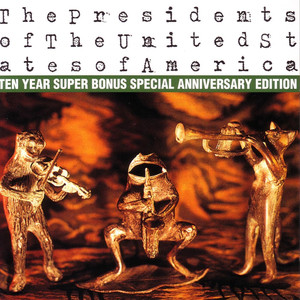 The Presidents of The United States of America: Ten Year Super Bonus Special Anniversary Edition album