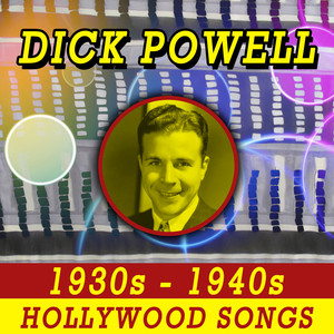 Dick Powell Lullaby of Broadway (From