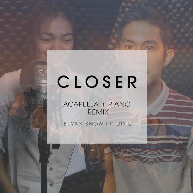 Closer (feat  Dixie Fernando) [Acapella & Piano Remix] by Bryan Snow
