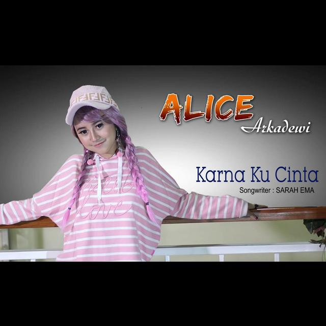 Karna Ku Cinta - Alice Arkadewi