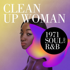 Clean Up Woman: 1971 Soul and R&B
