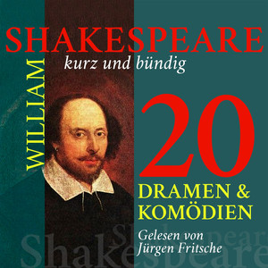 William Shakespeare: 20 Dramen und Komödien (Shakespeare kurz und bündig) Audiobook