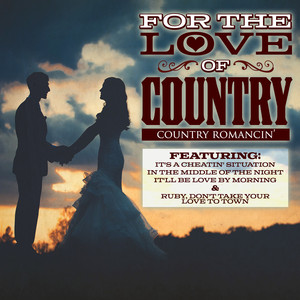 For The Love of Country - Country Romancin' album