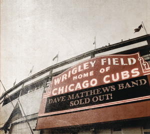 Live At Wrigley Field - Dave Matthews Band