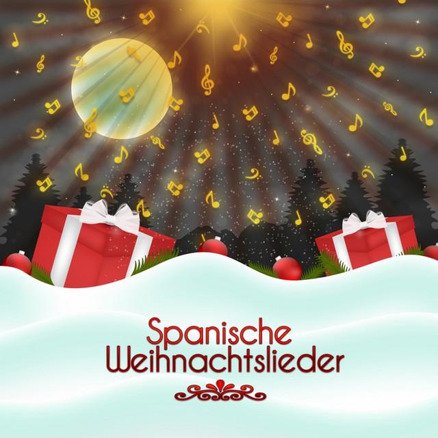 Spanische Weihnachtslieder.Spanische Weihnachtslieder By Weihnachtsmusik On Spotify
