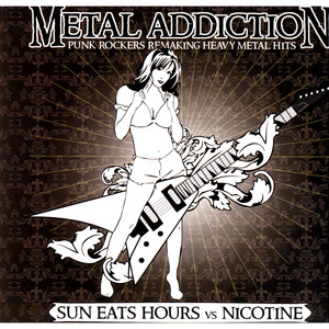 Metal Addiction - Punk Rockers Remaking Heavy Metal Hits album