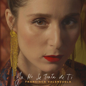 Ya No Se Trata de Ti - Francisca Valenzuela