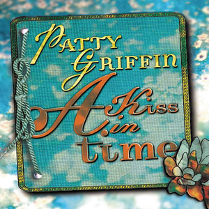 A Kiss In Time - Patty Griffin
