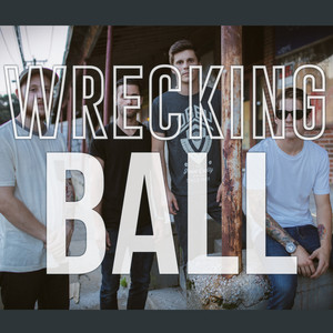 Wrecking Ball  - Our Last Night