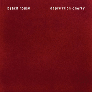 Depression Cherry - Beach House