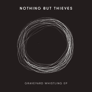 Last Orders - Nothing But Thieves