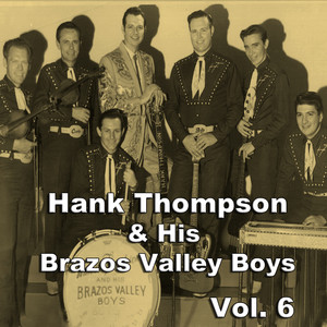 Hank Thompson & His Brazos Valley Boys, Vol. 6