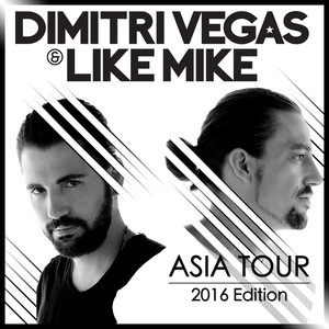 Dimitri Vegas & Like Mike Asia Tour 2016 Edition