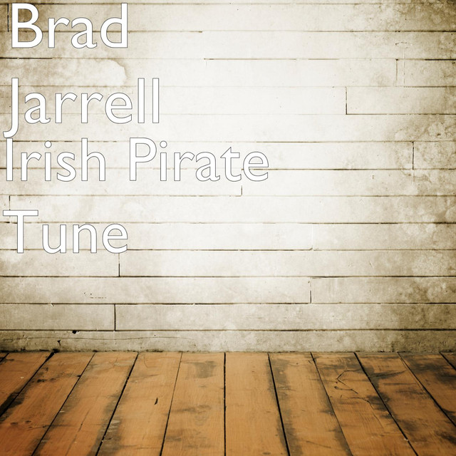 Irish Pirate Tune by Brad Jarrell on Spotify