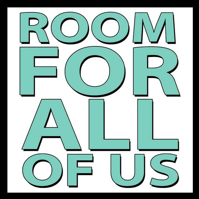 Room for All of Us