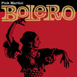 Pink Martini - Bolero