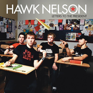 Letters To The President - Hawk Nelson