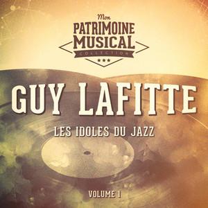Les idoles du Jazz : Guy Lafitte, Vol. 1 album