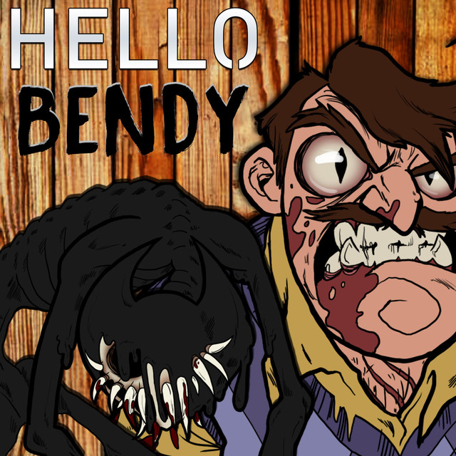 Hello Bendy