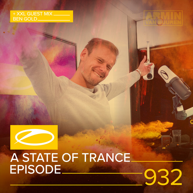 ASOT 932 - A State Of Trance Episode 932 (+XXL Guest Mix: Ben Gold)