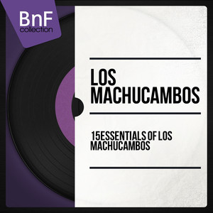 15 Essentials of Los Machucambos (Mono Version) album