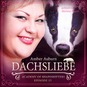 Dachsliebe, Episode 15 - Fantasy-Serie (Academy of Shapeshifters) Audiobook