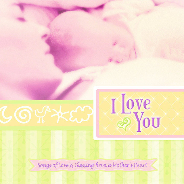 i love you songs of love blessing from a mother s heart by rita