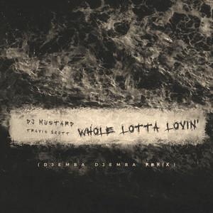Whole Lotta Lovin' (Djemba Dejemba Remix)