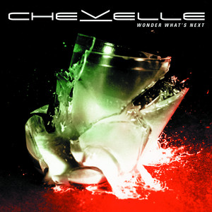 Wonder What's Next - Chevelle