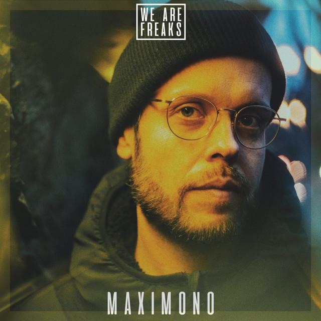 #21 MAXIMONO - We Are Freaks Podcast Image