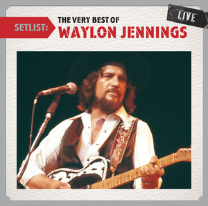 Setlist: The Very Best Of Waylon Jennings LIVE Albümü
