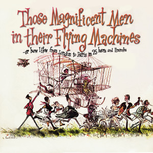 Those Magnificent Men in Their Flying Machines, Or How I Flew from London to Paris in 25 Hours 11 Minutes (Original Soundtrack Recording) album