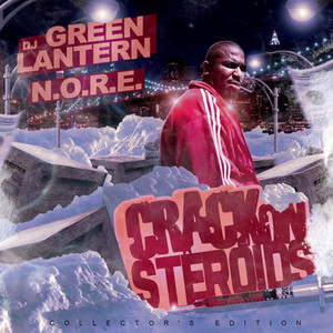 DJ Green Lantern Presents - Crack on Steroids album
