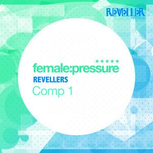 female:pressure Revellers Comp 1 Albumcover