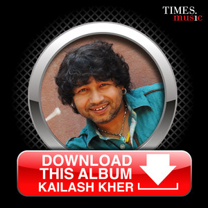 Download this Album - Kailash Kher Albümü