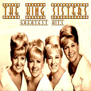 The King Sisters Greatest Hits album