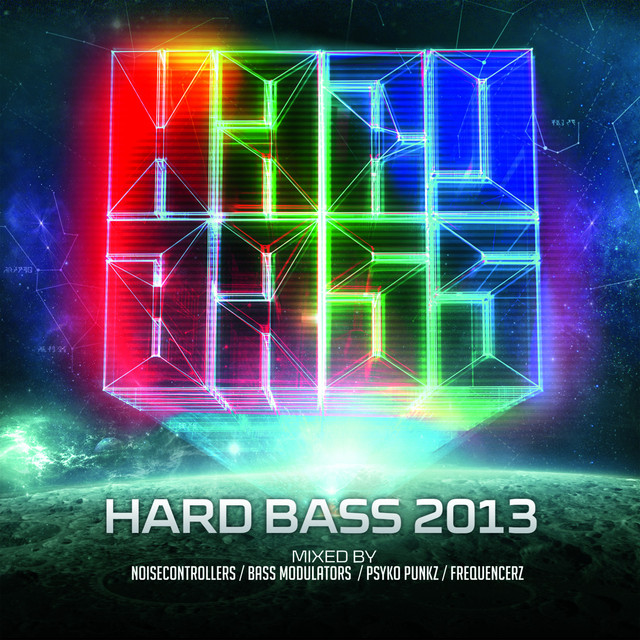 Hard Bass 2013 (Mixed by Noisecontrollers, Bass Modulators, Psyko Punkz and Frequencerz)