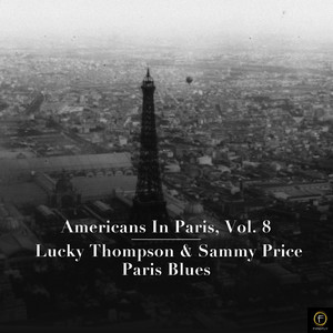 Americans in Paris, Vol. 8: Lucky Thompson & Sammy Price - Paris Blues album