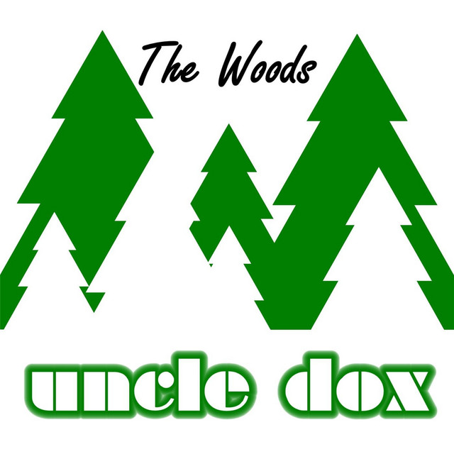 The Woods by Uncle Dox