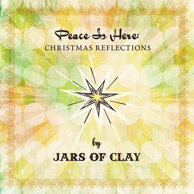 Peace Is Here: Christmas Reflections by Jars Of Clay