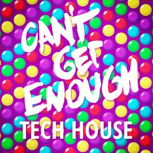 Can't Get Enough Tech House album