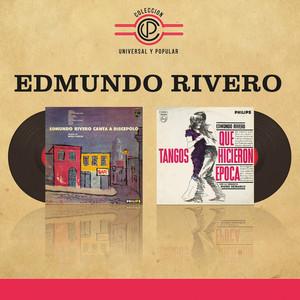 Edmundo Rivero: Edmundo Rivero Canta A Discepolo / Tangos Que Hicieron Época album