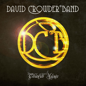 Church Music - David Crowder Band