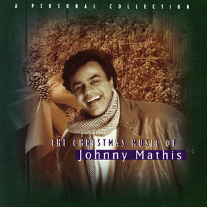 The Christmas Music Of Johnny Mathis: A Personal Collection - Johnny Mathis