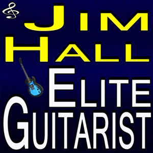 Jim Hall Elite Guitarist