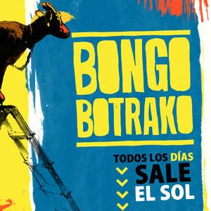 Todos los días sale el sol - Bongo Botrako