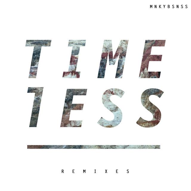 TIMELESS (REMIXES) [Remixes]