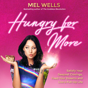 Hungry for More (Satisfy Your Deepest Cravings, Feed Your Dreams and Live a Full-Up Life) Audiobook