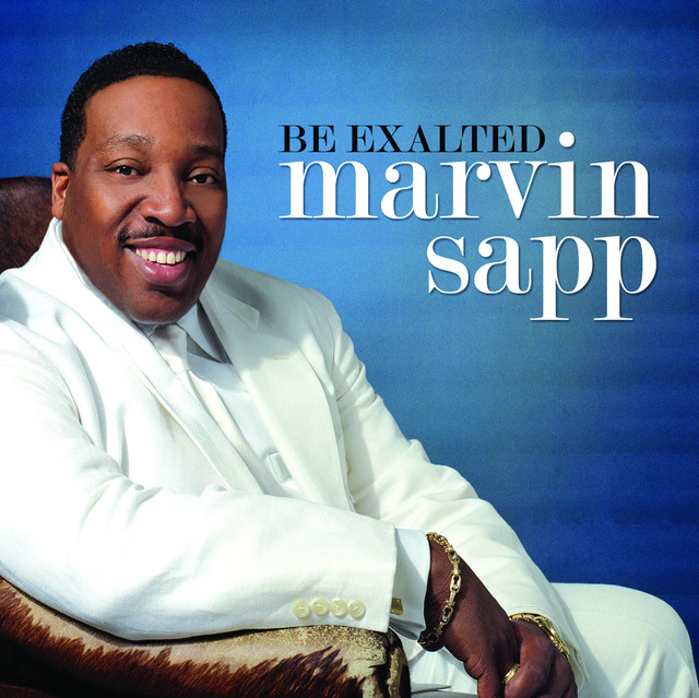 Marvin Sapp - Be Exalted cover